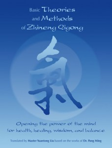 Basic Theories and Methods of Zhineng Qigong  by Master Yuantong Liu